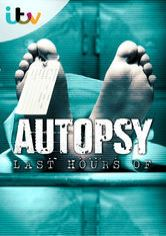 Autopsy: The Last Hours Of…