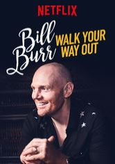 Bill Burr: Walk Your Way Out