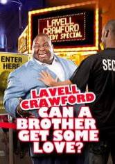 Lavell Crawford: Can a Brother Get Some Love?