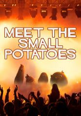 Meet the Small Potatoes