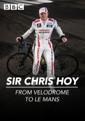 Sir Chris Hoy: From Velodrome to Le Mans
